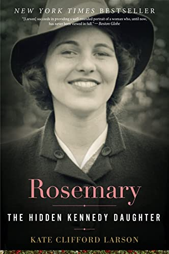 Rosemary: The Hidden Kennedy Daughter von Prof Kate Clifford Larson