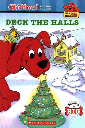 Deck the Halls (Clifford the Big Red Dog) By Maria S. Barbo