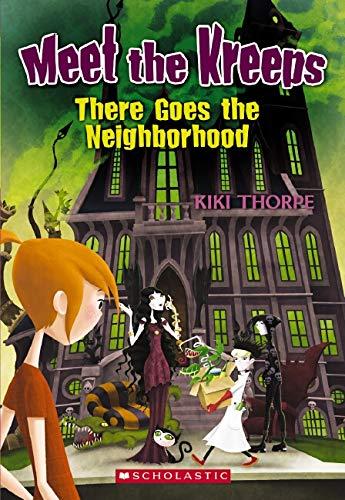 Meet the Kreeps #1: There Goes the Neighborhood By Kiki Thorpe