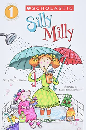 Scholastic Reader Level 1: Silly Milly By Wendy Cheyette Lewison