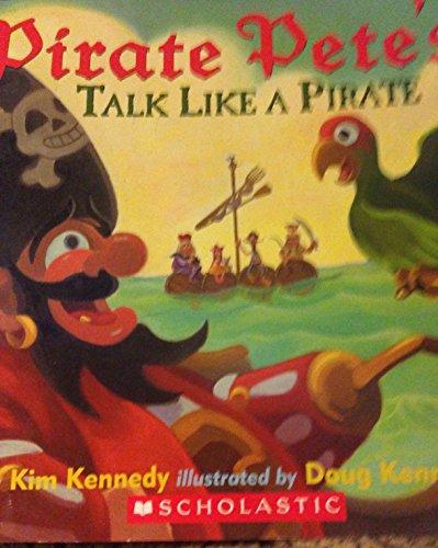 Pirate Pete's Talk Like a Pirate By Doug Kennedy