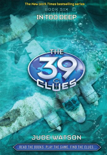 The in Too Deep (the 39 Clues, Book 6) By Jude Watson