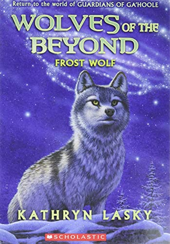 Wolves of the Beyond: #4 Frost Wolf By Kathryn Lasky