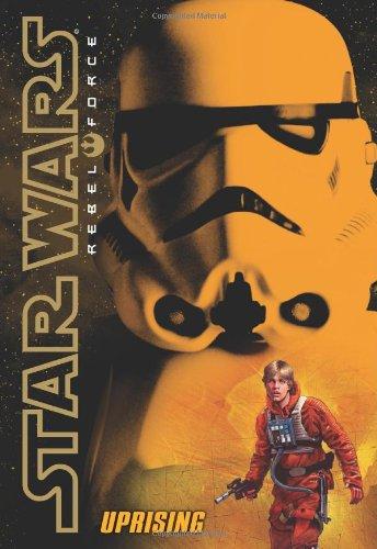 Star Wars Rebel Force: #6 Uprising By Alex Wheeler