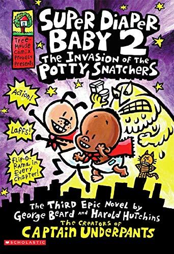 Super Diaper Baby: #2 Invasion of the Potty Snatchers By Dav Pilkey
