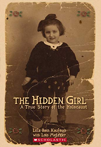 Hidden Girl: A True Story of the Holocaust By Lola Kaufman