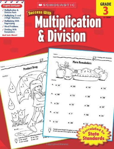 Scholastic Success with Multiplication & Division, Grade 3 By Scholastic