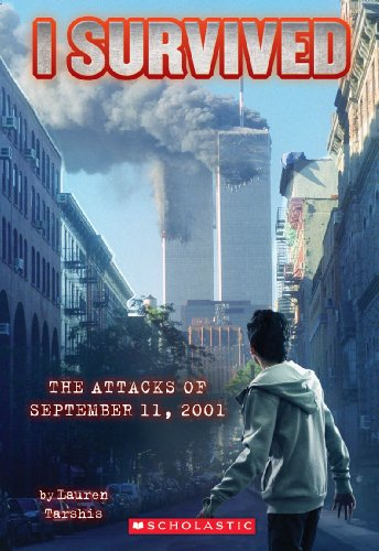 I Survived the Attacks of September 11th, 2001 (I Survived #6) By Lauren Tarshis
