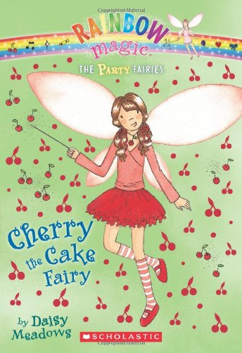 Party Fairies #1: Cherry the Cake Fairy By Daisy Meadows