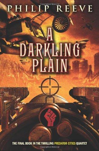 Predator Cities #4: A Darkling Plain By Philip Reeve