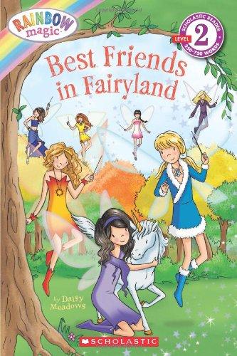 Best Friends in Fairyland (Scholastic Reader, Level 2: Rainbow Magic) By Daisy Meadows