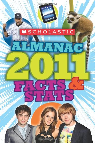 Scholastic Almanac 2011: Facts & STATS By Scholastic