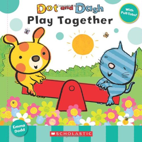 Dot and Dash Play Together By Emma Dodd