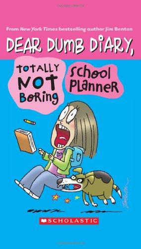 Dear Dumb Diary, Totally Not Boring School Planner By Jim Benton