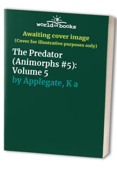 Animorphs: #5 Predator By K,A Applegate