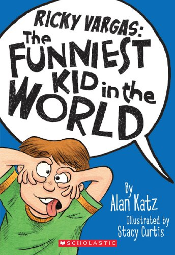 Ricky Vargas: The Funniest Kid in the World By Alan Katz