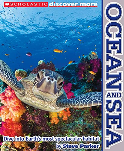 Ocean and Sea (Scholastic Discover More) By Steve Parker