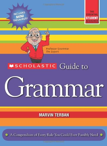 Scholastic Guide to Grammar By Marvin Terban