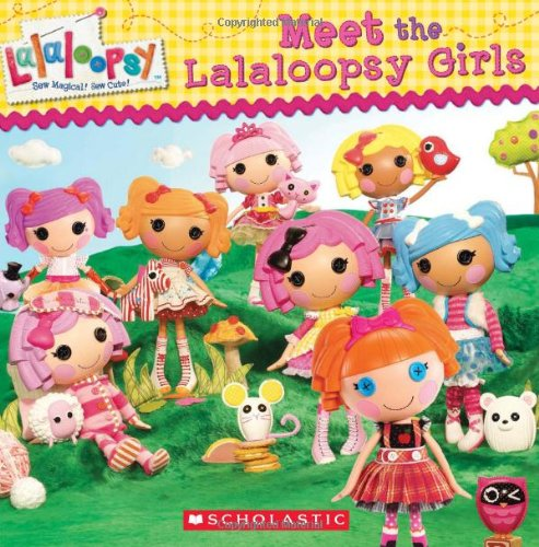 Lalaloopsy: Meet the Lalaloopsy Girls By Samantha Brooke