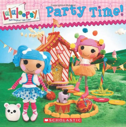 Lalaloopsy: Party Time! By Lauren Cecil