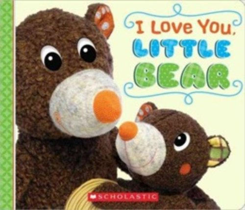 I Love You, Little Bear By Scholastic