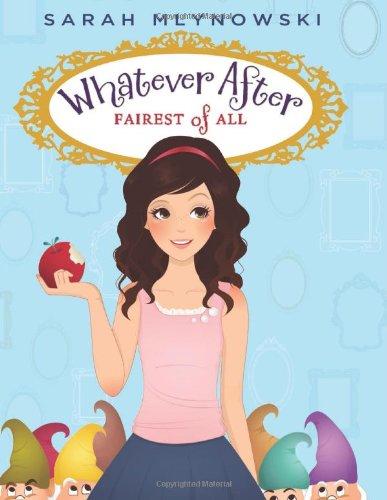 Whatever After: #1Fairest of All von Sarah Mlynowski