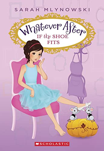 If the Shoe Fits (Whatever After #2) von Sarah Mlynowski