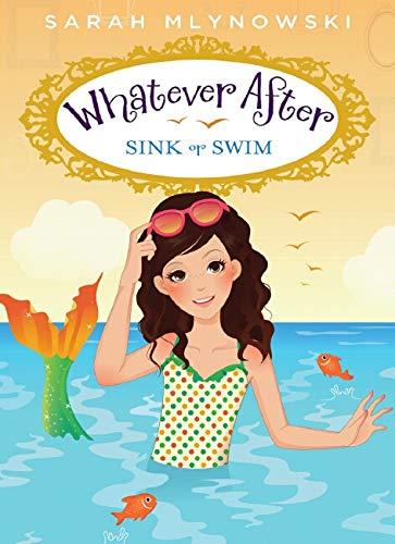 What Ever After: #3 Sink or Swim von Sarah Mlynowski