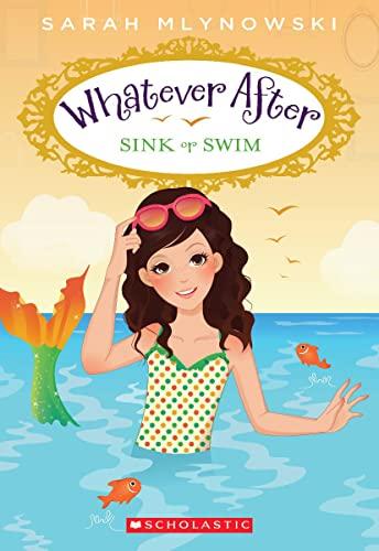 Sink or Swim (Whatever After #3) von Sarah Mlynowski