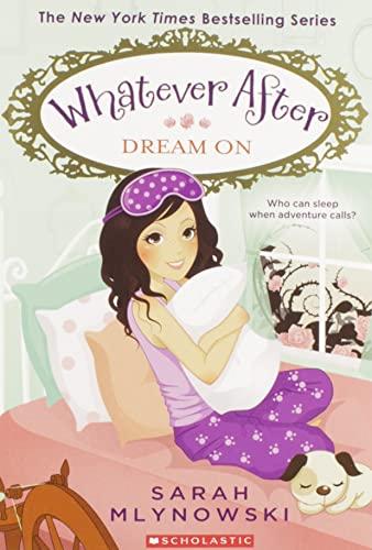 Dream on (Whatever After #4) von Sarah Mlynowski