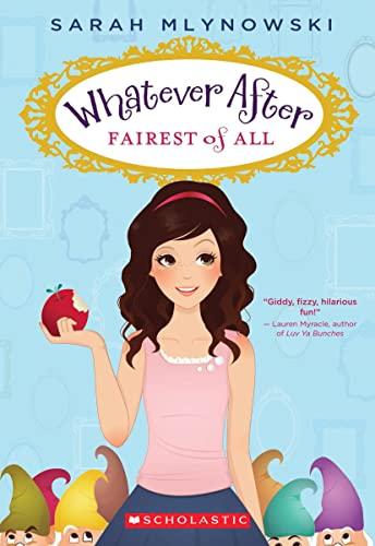 Whatever After: #1 Fairest of All von Sarah Mlynowski