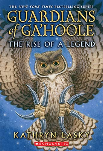Guardians of Ga'hoole: Rise of a Legend By Kathryn Lasky
