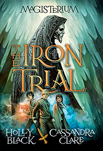 The Iron Trial (Magisterium #1) By Holly Black