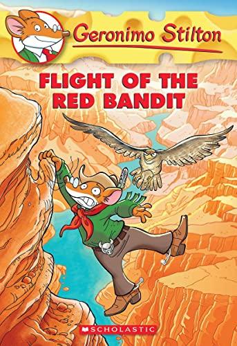 Flight of the Red Bandit (Geronimo Stilton #56) By Geronimo Stilton