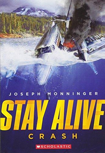 Stay Alive #1: Crash By Joseph Monninger