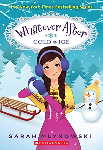 Cold as Ice (Whatever After #6) von Sarah Mlynowski