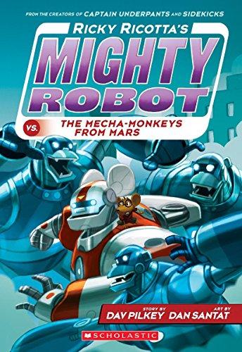 Ricky Ricotta's Mighty Robot vs the Mecha-Monkeys from Mars (#4) von Dav Pilkey