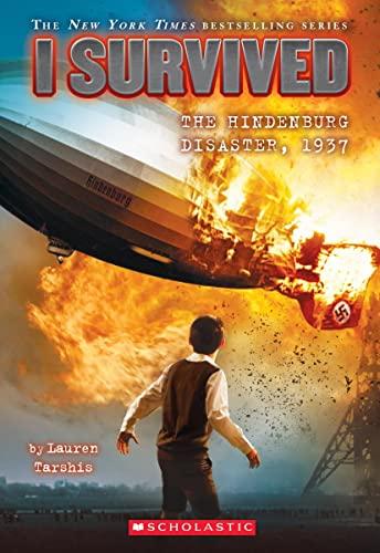 I Survived the Hindenburg Disaster, 1937 (I Survived #13), Volume 13 von Lauren Tarshis