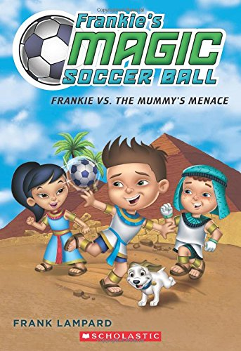 Frankie vs. the Mummy's Menace By Frank Lampard