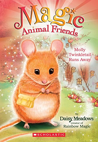 Molly Twinkletail Runs Away (Magic Animal Friends #2) By Daisy Meadows
