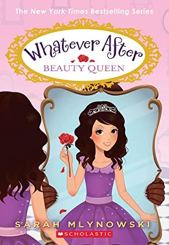 Beauty Queen (Whatever After #7) von Sarah Mlynowski