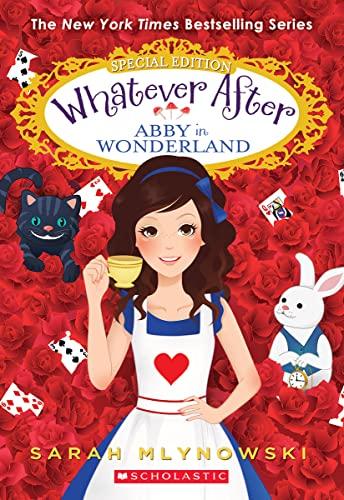 Abby in Wonderland (Whatever After Special Edition #1), Volume 1 von Sarah Mlynowski