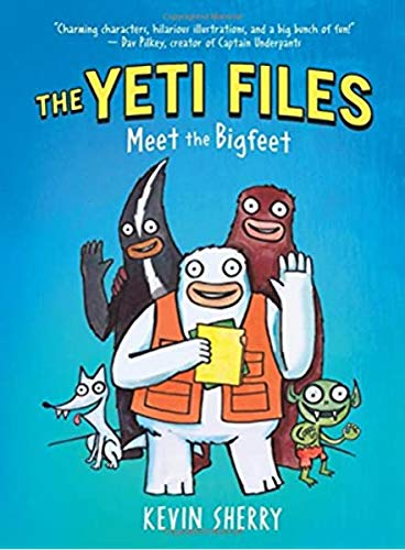 The Yeti Files Meet the Bigfeet By Kevin Sherry
