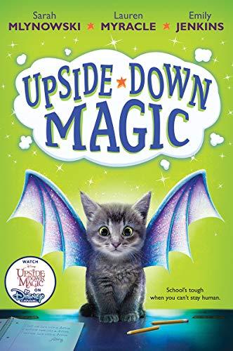 Upside-Down Magic #1 von Sarah Mlynowski