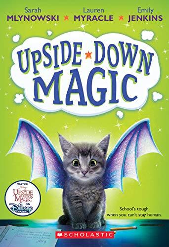 Upside-Down Magic (Upside-Down Magic #1) von Sarah Mlynowski