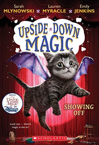 Showing Off (Upside-Down Magic #3), Volume 3 von Sarah Mlynowski