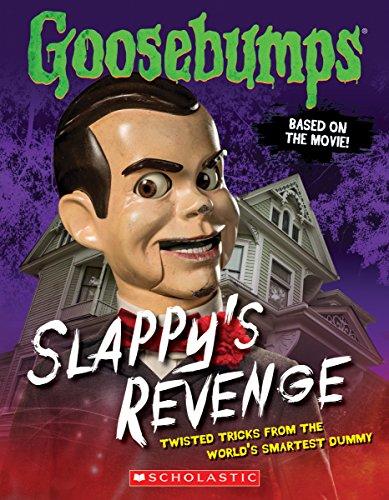 Goosebumps: Slappy's Revenge: Twisted Tricks from the World's Smartest Dummy By Jason Heller