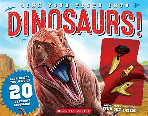 Sink Your Teeth into Dinosaurs! Unearth 20 Fearsome Fossils!