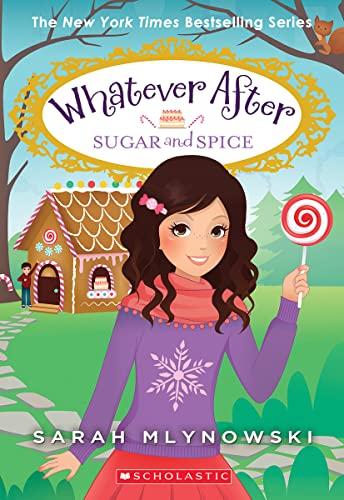 Sugar and Spice (Whatever After #10), Volume 10 von Sarah Mlynowski