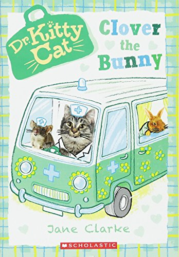 Clover the Bunny (Dr. Kittycat #2) By Jane Clarke